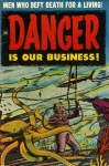 Danger is our Business